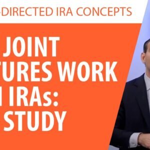 Joint Ventures & Self-Directed IRAs: How They Work