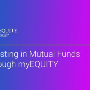 Investing in Mutual Funds through myEQUITY with a Self-Directed Account