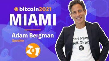 Adam Bergman - Bitcoin 2021 Miami