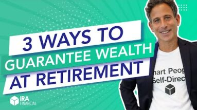3 Ways to Guarantee Wealth at Retirement