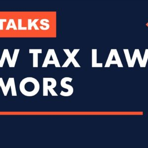 Adam Talks - New Tax Law Rumors